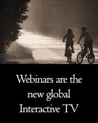 Webinars are the new global interactive TV