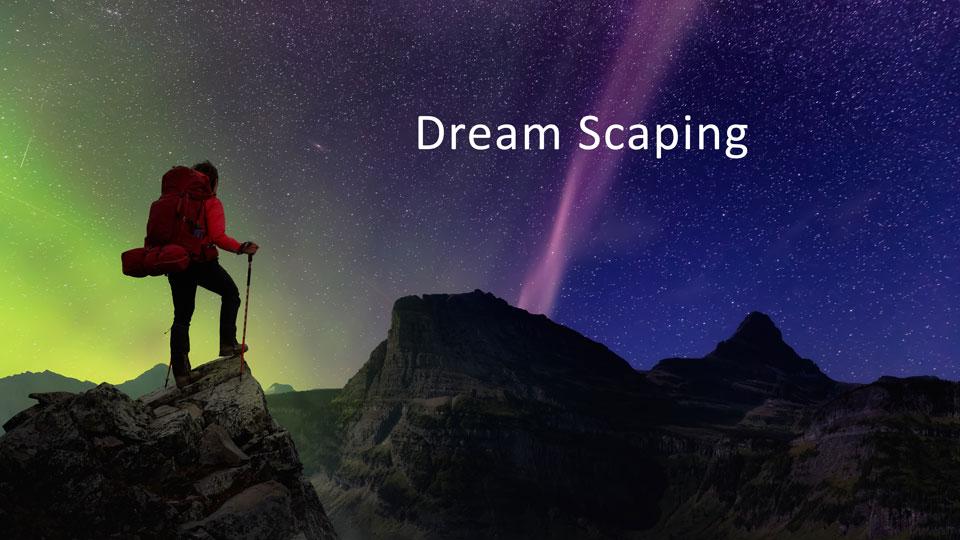 Dream Scapting
