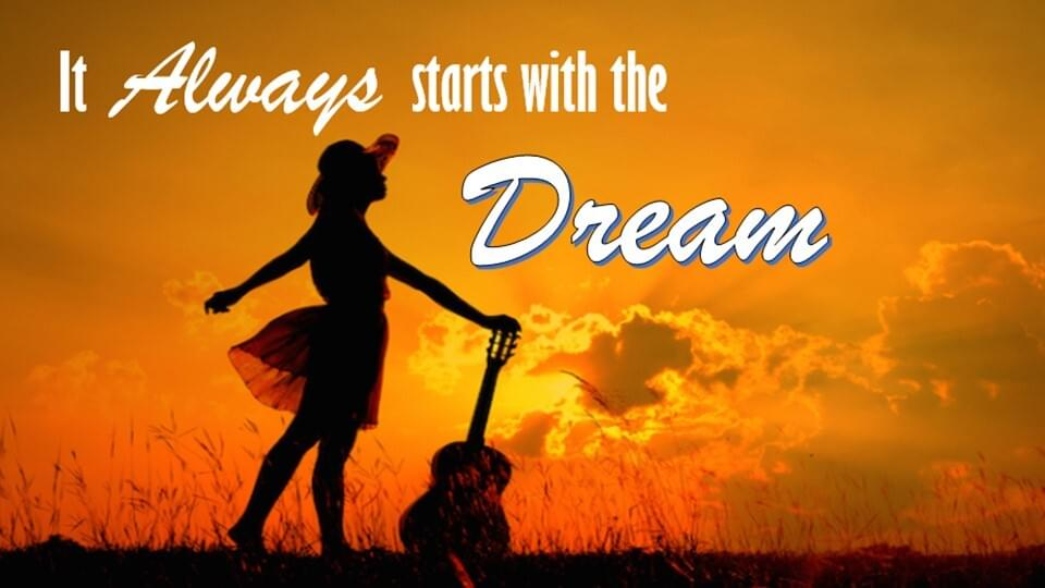 It Always Starts with the Dream