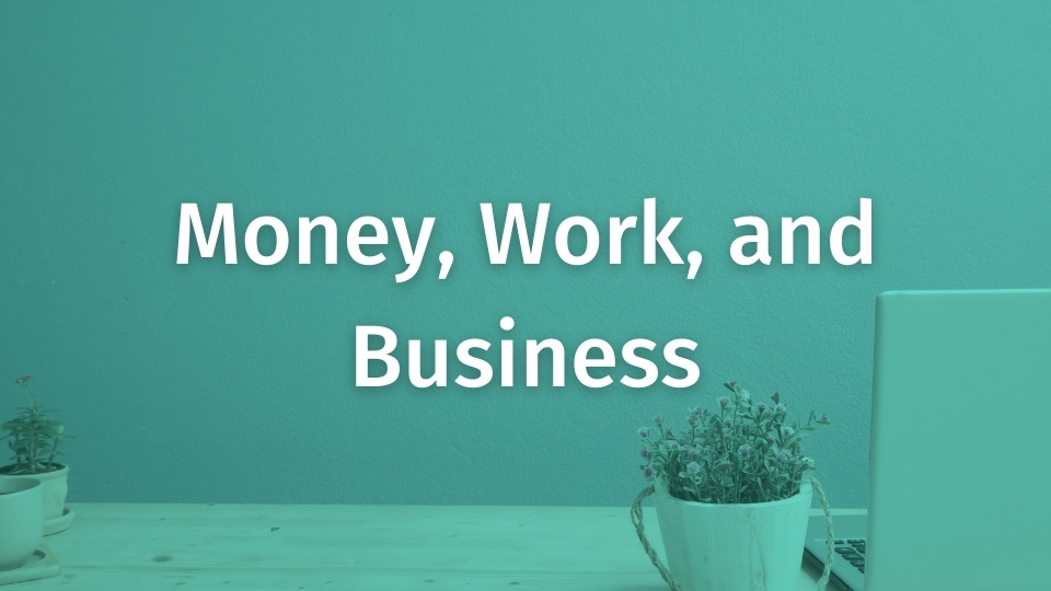 E2000 classes: Money, Work, and Business