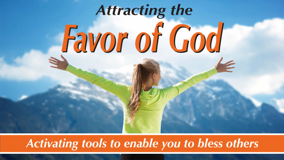 Attracting The Favor Of God